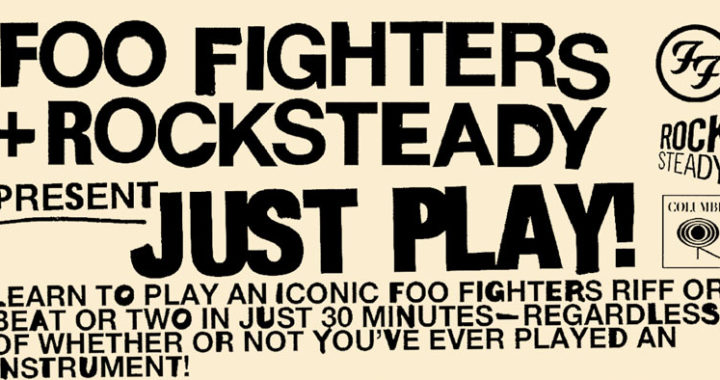 Foo Fighters & Rocksteady Present: Just PLAY