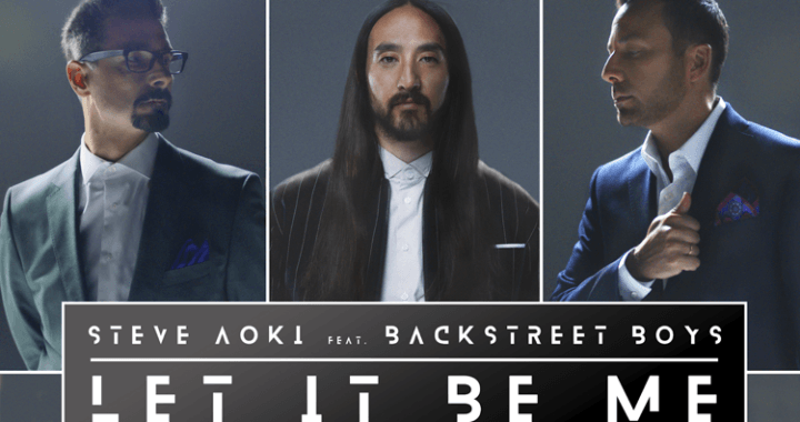 "Steve Aoki & Backstreet Boys Team Up for New Single ""Let It Be Me"""