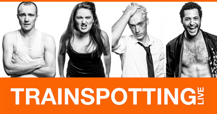 Trainspotting Live, the acclaimed no-holds-barred immersive, in-yer-face