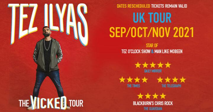 Tez Ilyas announces 2021 'The Vicked Tour'