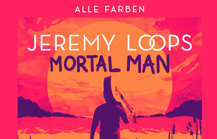 Alle Farben, Music, New Single, Remix, Jeremy Loop, Mortal Man