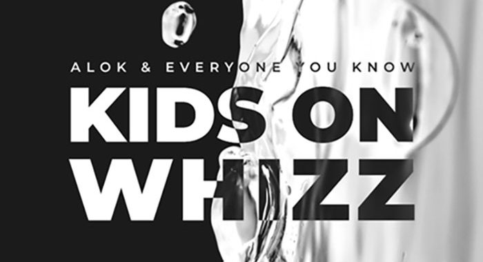 Alok & Everyone You Know' – Kids On Whizz