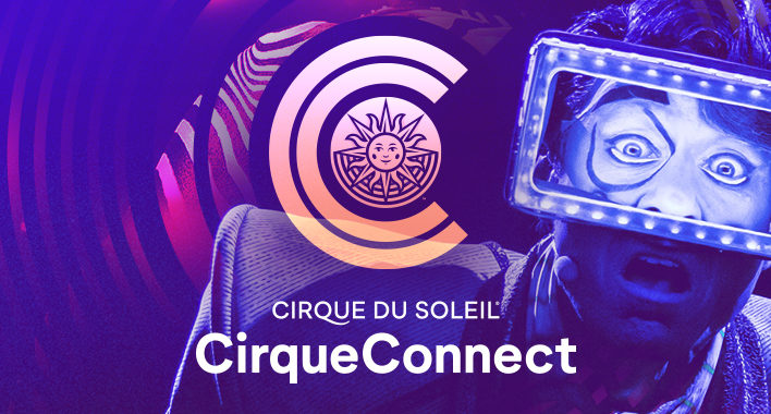 Cirque Du Soleil launces brand new CirqueConnect