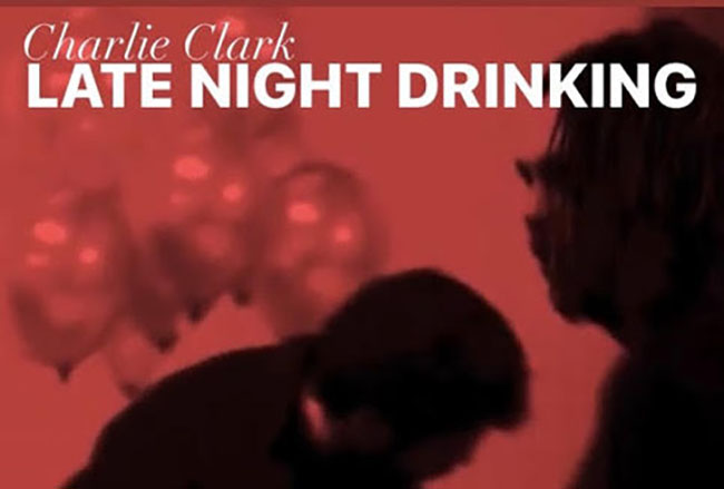 Charlie Clark, Late Night Drinking, Music, New Release, TotalNtertainment