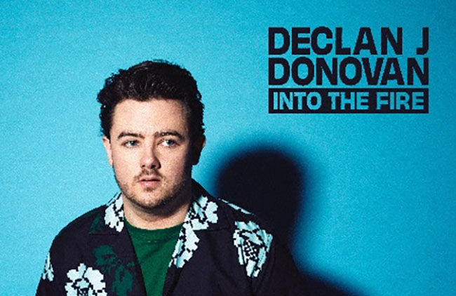 Declan J Donovan, Into The Fire, Music, New Release, TotalNtertainment