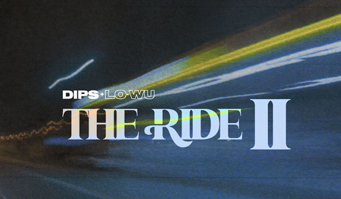 Dips, Lo-Wu, The Ride, Music, TotalNtertainment, New Release