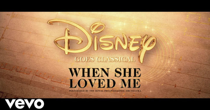 Disney Goes Classical 'When She Loved Me' Out Now