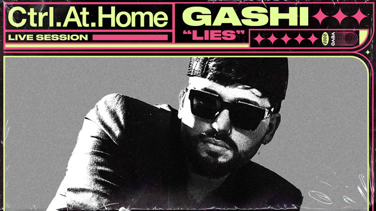 Gashi, Ctrl AT Home, Music, Lies, TotalNtertainment, Vevo