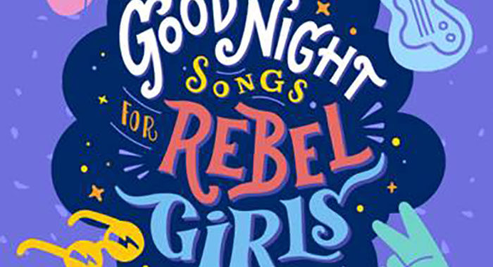 Good  Night Songs for Rebel Girls – Out Now