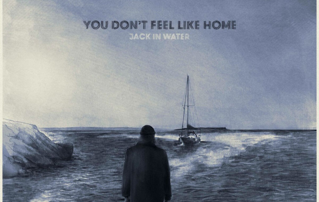 Jack In Water, You Don't Feel Like Home, Music, Debut Album, TotalNtertainment