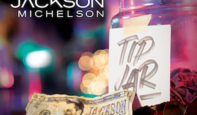 """Jackson Michelson releases new single """"Tip Jar"""""""