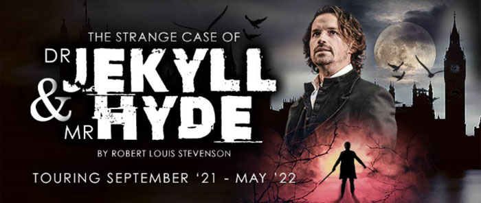 The Strange Case of Dr Jekyll and Mr Hyde, Theatre News, Tour, TotalNtertainment, Blackeyed Theatre