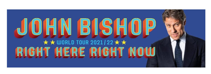 John Bishop 2021/2022 Tour 'Right Here, Right Now'