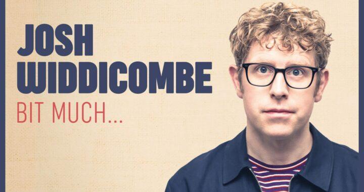 Josh Widdecombe 'Bit Much' back on tour