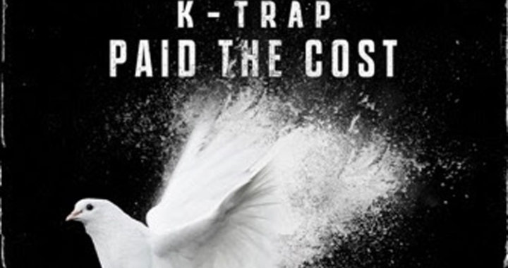 K-Trap drops new single and video 'Paid The Cost