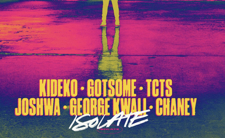 Kideko, GotSome, Joshwa, TCTS, George Kwali, Chaney, Isolate, Music, New Single