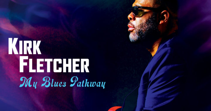 Kirk Fletcher – My Blues Pathway review