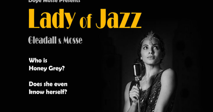 LADY OF JAZZ by Gleadall & Mosseat Hope Mill Theatre
