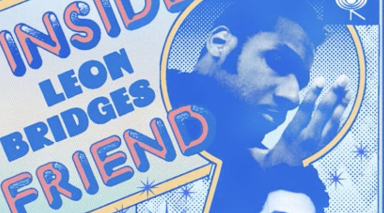 Leon Bridges, Music, New Single, Inside Friend, John Mayer