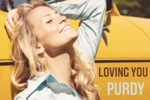 'Loving You' the new single from Purdy