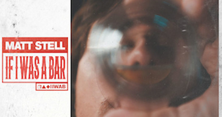 """Matt Stell Releases Brand-New Track """"If I Was A Bar"""""""