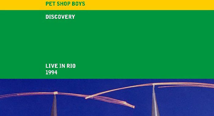 Discovery: Live in Rio 1994 – Pet Shop Boys