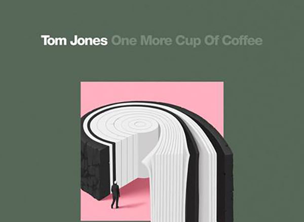 Tom Jones, One More Cup Of Coffee, Music, New Release, TotalNtertainment