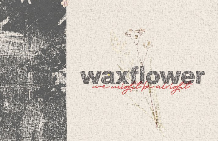 Waxflower, We Might Be Alright, Music, New EP, TotalNtertainment
