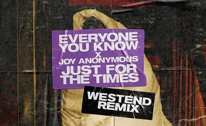 Westend, EYK, Joy Anonymous, Just For The Times, Music News, TotalNtertainment