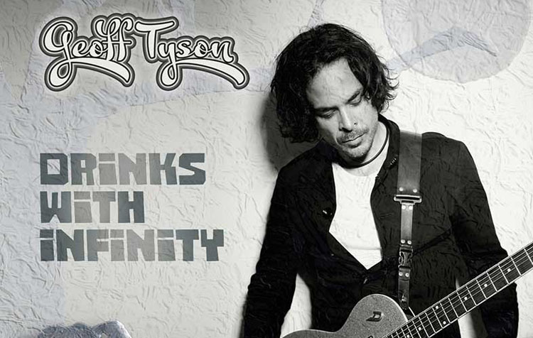 Geoff Tyson, Music, New Album, Drinks with Infinity, TotalNtertainment