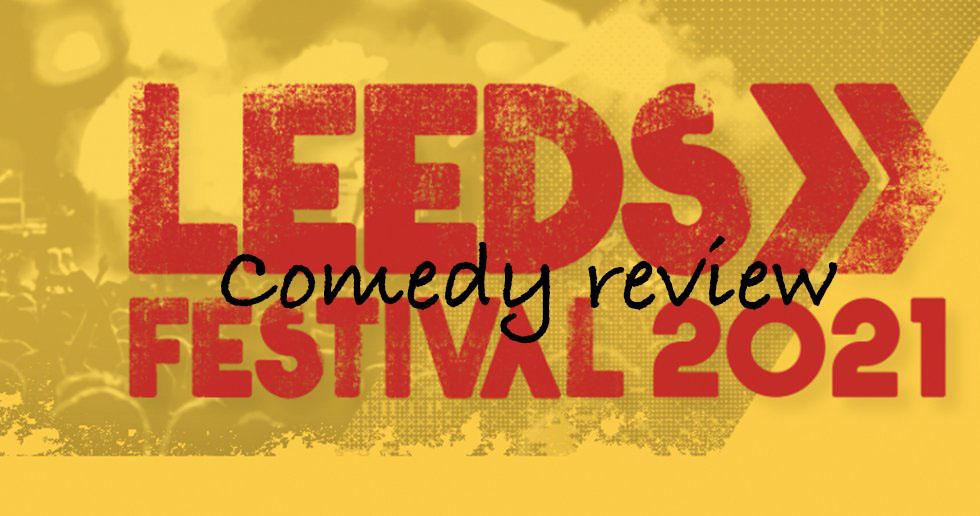 Leeds Festival Comedy, Comedy News, TotalNtertainment, Jo Forrest, Review, Bramham Park, 2021