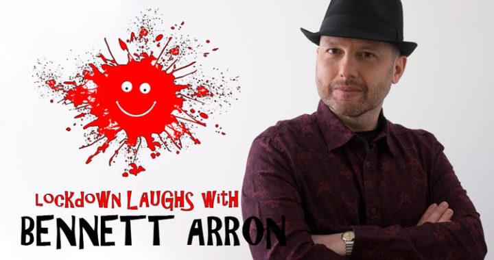 Lockdown Laughs Bennett Arron