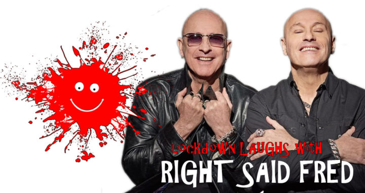 Lockdown Laughs – Right Said Fred