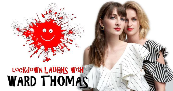 Lockdown Laughs Ward Thomas