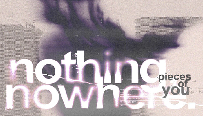 nothing,nowhere, Music News, TotalNtertainment, Pieces Of You, New Single
