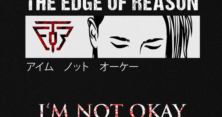 The Edge Of Reason release I'm Not Okay